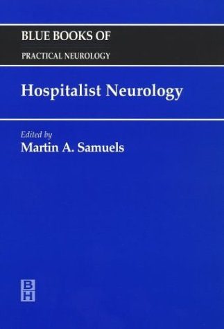 Hospitalist Neurology: Blue Books of Practical Neurology, Volume 20, 1e (Butterworth-Heinemann Series in Communication Disorders)