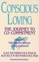 Conscious Loving: The Journey to Co-Commitment: A Way to Be Fully Together Without Giving Up Yourself