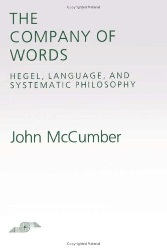 The Company of Words: Hegel, Language, and Systematic Philosophy (Studies in Phenomenology and Existential Philosophy)