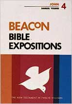 Beacon Bible Expositions, Volume 4: John