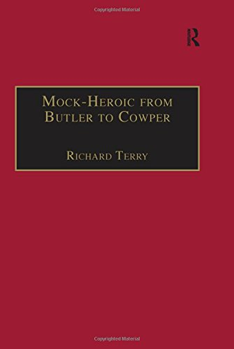 Mock-Heroic from Butler to Cowper: An English Genre and Discourse (Studies in Early Modern English Literature)