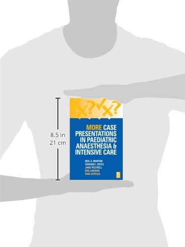 More Case Presentations in Paediatric Anaesthesia and Intensive Care, 3e