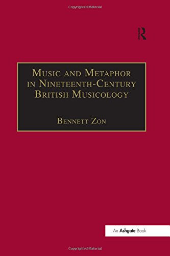 Music and Metaphor in Nineteenth-Century British Musicology (Music in Nineteenth-Century Britain)
