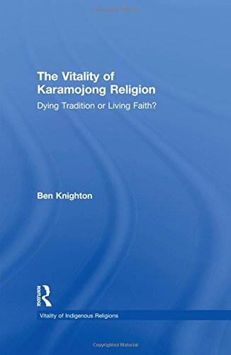 The Vitality of Karamojong Religion: Dying Tradition or Living Faith? (Vitality of Indigenous Religions)