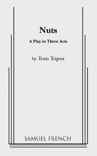 Nuts: A Play In Three Acts
