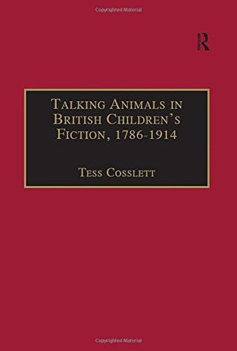 Talking Animals in British Children's Fiction, 17861914 (The Nineteenth Century Series)