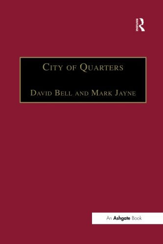 City of Quarters: Urban Villages in the Contemporary City