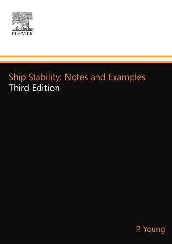 Ship Stability: Notes and Examples, Third Edition (Kemp & Young)