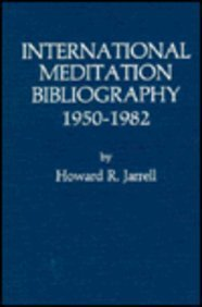 International Meditation Bibliography, 1950-1982 (ATLA Bibliography Series)