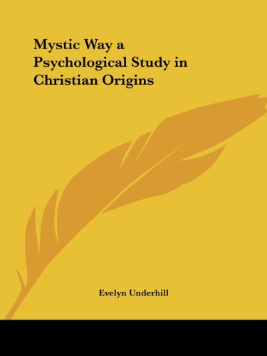 Mystic Way a Psychological Study in Christian Origins