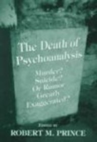 The death of psychoanalysis: murder? suicide? or rumor greatly exaggerated?