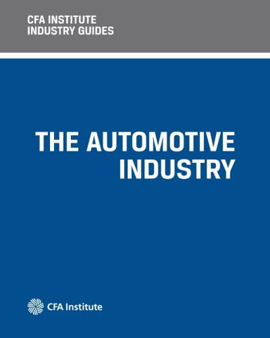 CFA Institute Industry Guides: The Automotive Industry