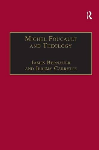 Michel Foucault and Theology: The Politics of Religious Experience