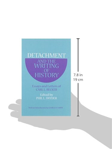 Detachment and the Writing of History: Essays and Letters