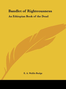 Bandlet of Righteousness: An Ethiopian Book of the Dead