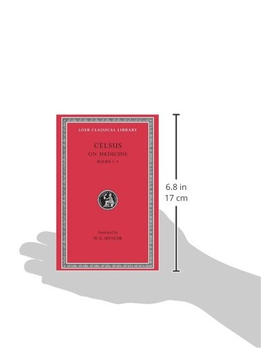 Celsus: On Medicine, Vol. 1, Books 1-4  (De Medicina, Vol. 1) (Loeb Classical Library, No. 292) (Volume I)