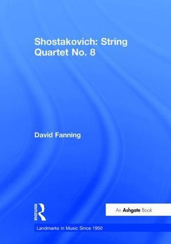 Shostakovich: String Quartet No. 8 (Landmarks in Music Since 1950)