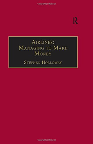 Airlines: Managing to Make Money