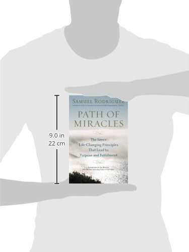 Path of Miracles: The Seven Life-Changing Principles that Lead to Purpose andFulfillment