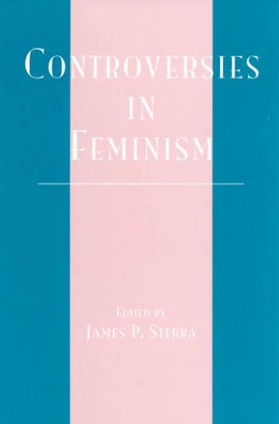 Controversies in Feminism (Studies in Social, Political, and Legal Philosophy)