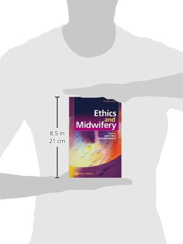 Ethics and Midwifery: Issues in Contemporary Practice, 2e