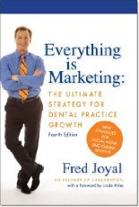 Everything Is Marketing: The Ultimate Strategy For Dental Practice Growth