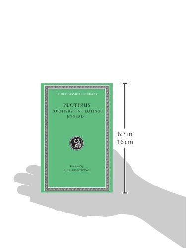 Plotinus: Volume I, Porphyry On Plotinus, Ennead I (Loeb Classical Library No. 440)