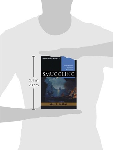 Smuggling: Contraband and Corruption in World History (Exploring World History)