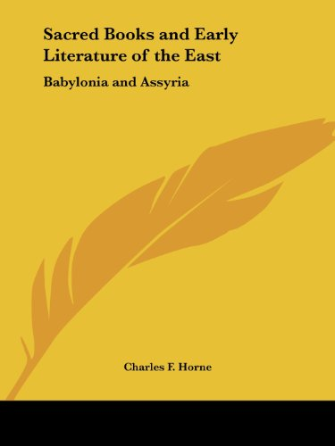 Babylonia and Assyria (Sacred Books and Early Literature of the East, Vol. 1) (Sacred Books & Early Literature of the East)