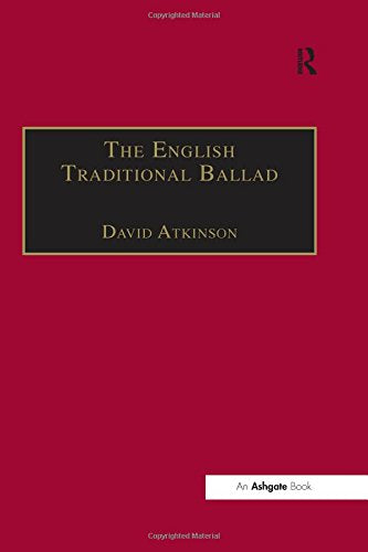 The English Traditional Ballad: Theory, Method, and Practice (Ashgate Popular and Folk Music Series)