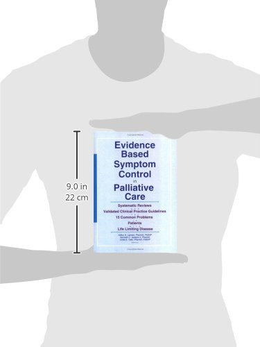 Evidence Based Symptom Control in Palliative Care: Systemic Reviews and Validated Clinical Practice Guidelines for 15 Common Problems in Patients with ... & Symptom Control, V. 7, No. 4-V. 8, No. 1)