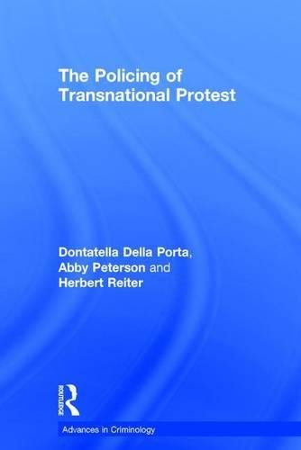 The Policing of Transnational Protest (Advances in Criminology)