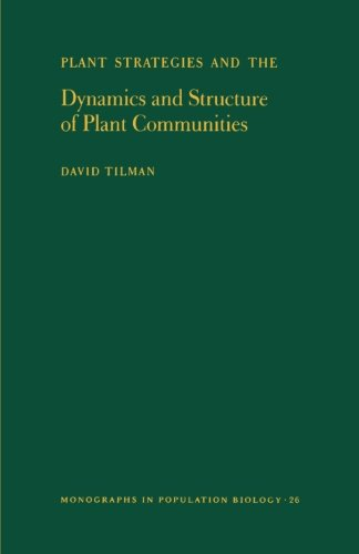 Plant Strategies And The Dynamics And Structure Of Plant Communities. (Monographs In Population Biology, No. 26)