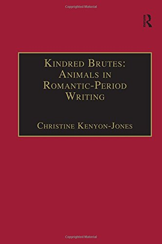 Kindred Brutes: Animals in Romantic-Period Writing (The Nineteenth Century Series)