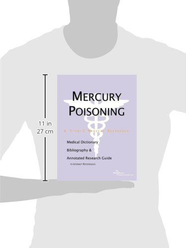 Mercury Poisoning - A Medical Dictionary, Bibliography, And Annotated Research Guide To Internet References