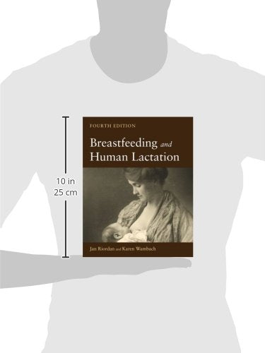 Breastfeeding And Human Lactation (Riordan, Breastfeeding And Human Lactation)