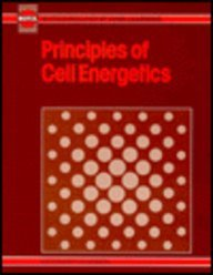 Principles of Cell Energetics (Biotechnology By Open Learning)