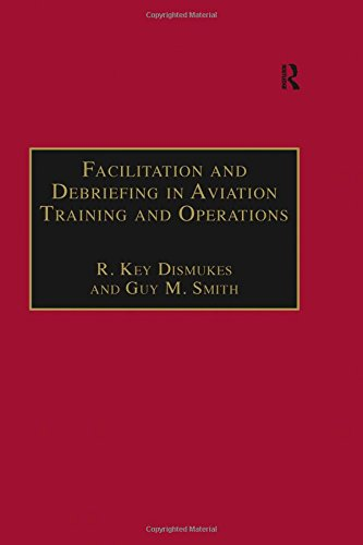 Facilitation and Debriefing in Aviation Training and Operations (Studies in Aviation Psychology and Human Factors)