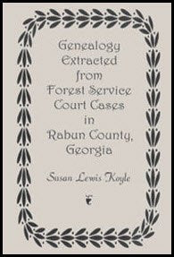 Genealogy Extracted from Forest Service Court Cases in Rabun County, Georgia