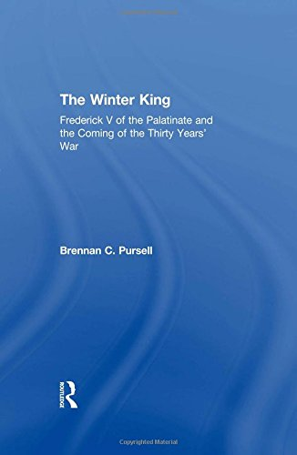 The Winter King: Frederick V of the Palatinate and the Coming of the Thirty Years' War
