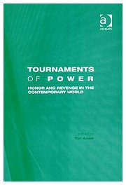 Tournaments of Power: Honor and Revenge in the Contemporary World