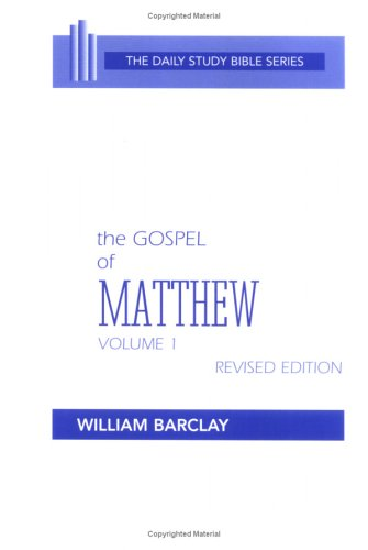 The Gospel of Matthew: Vol. 1, Chapters 1-10 (The Daily Study Bible Series, Revised Edition)