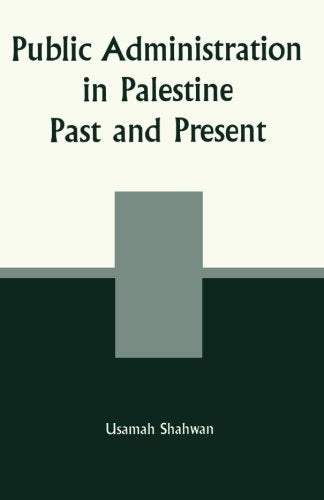 Public Administration in Palestine: Past and Present