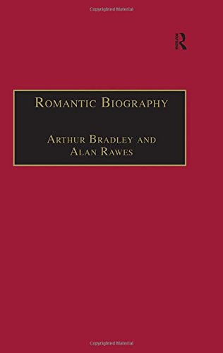 Romantic Biography (The Nineteenth Century Series)