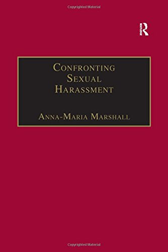 Confronting Sexual Harassment: The Law and Politics of Everyday Life (Law, Justice and Power)