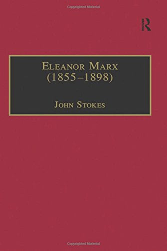 Eleanor Marx (18551898): Life, Work, Contacts (The Nineteenth Century Series)