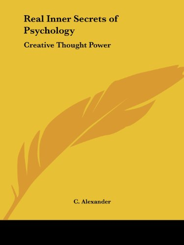 Real Inner Secrets of Psychology: Creative Thought Power
