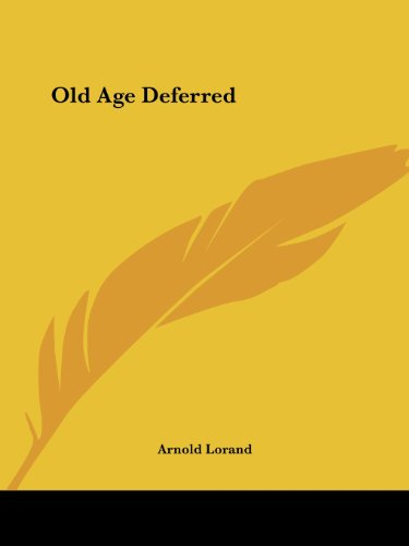 Old Age Deferred