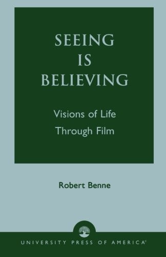 Seeing is Believing: Visions of Life Through Film