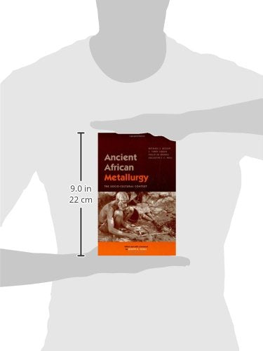 Ancient African Metallurgy: The Sociocultural Context (African Archaeology Series)